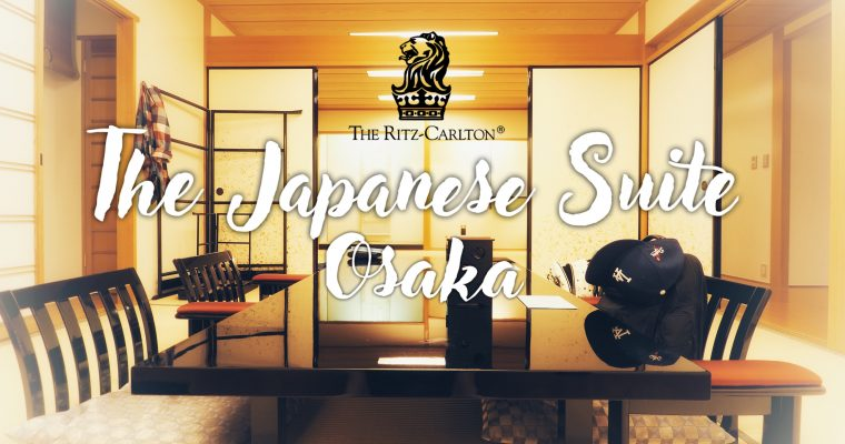 รีวิว Japanese Suite – The Ritz Carlton Osaka